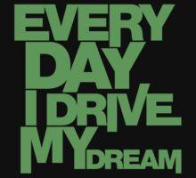 Every day i drive my dream (7) Kids Tee