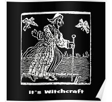 ITS WITCHCRAFT Poster