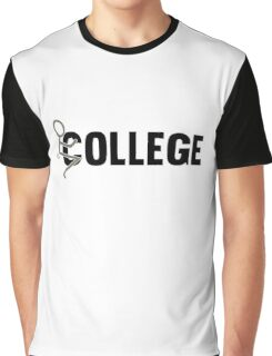 Fuck College - Funny Students Tshirts And Gifts Graphic T-Shirt