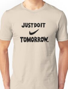 DO IT TOMORROW  Unisex T-Shirt