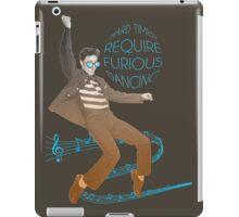 HARD TIMES REQUIRE FURIOUS DANCING iPad Case/Skin