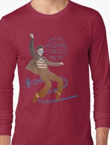 HARD TIMES REQUIRE FURIOUS DANCING Long Sleeve T-Shirt