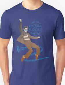 HARD TIMES REQUIRE FURIOUS DANCING Unisex T-Shirt
