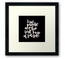 Kind people are the best kind of people.cool text,typography,water color,hand painted on black background,modern Framed Print