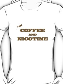 Coffee And Nicotine T-Shirt
