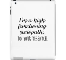 Sherlock - I'm a high functioning sociopath iPad Case/Skin