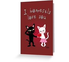 Honestly love you Greeting Card