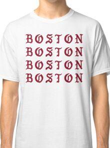 I FEEL LIKE BOSTON Classic T-Shirt