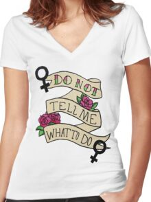 Don't Tell Me What To Do Women's Fitted V-Neck T-Shirt