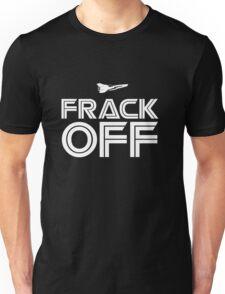Frack Off BSG Unisex T-Shirt