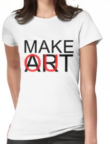 Make Art (Out) Womens Fitted T-Shirt