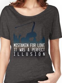 Mistaken for love // Perfect Illusion // Lady Gaga Women's Relaxed Fit T-Shirt