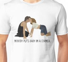 Dirty Dancing - Nobody Puts Baby in a Corner Unisex T-Shirt