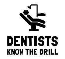 Dentists Know Drill by AmazingMart