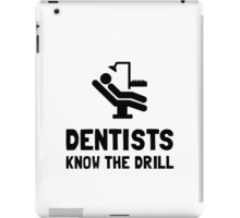 Dentists Know Drill iPad Case/Skin
