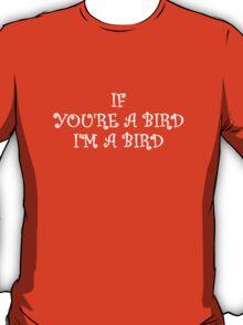 The Notebook - If You're A Bird, I'm A Bird T-Shirt