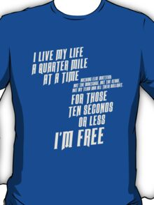 The Fast And The Furious - I Live My life T-Shirt
