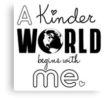 A Kinder World Canvas Print