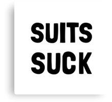Suits Suck Canvas Print