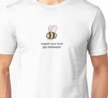 support your local gay beekeeper Unisex T-Shirt