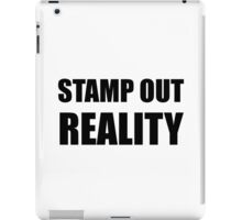 Stamp Out Reality iPad Case/Skin