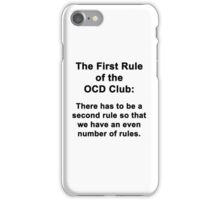 The First Rule of the OCD Club iPhone Case/Skin
