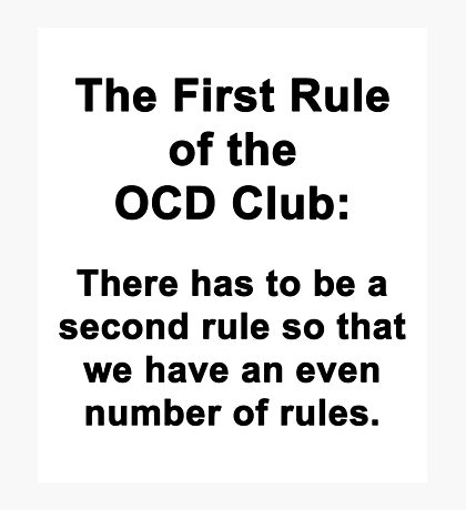 The First Rule of the OCD Club Photographic Print