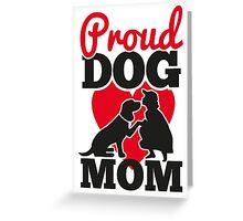 Proud dog mom Greeting Card