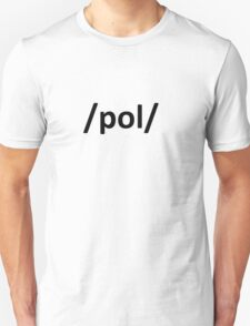 /pol/ 4chan Internet Politically Incorrect Unisex T-Shirt