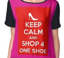 Keep Calm>Shop 4 One Shoe  Chiffon Top