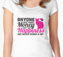 Anyone who thinks money can't buy happiness has never owned a cat Women's Fitted Scoop T-Shirt