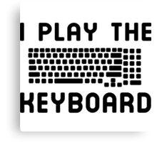I play the keyboard Canvas Print