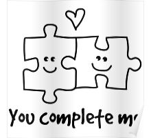You complete me puzzle illustration Poster
