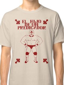 El Hijo Del Hijo De Un Predicador Classic T-Shirt