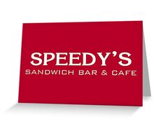 Speedy's Sandwich Bar & Cafe Greeting Card