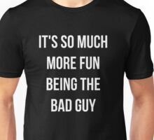 """Being The Bad Guy"" Design Unisex T-Shirt"