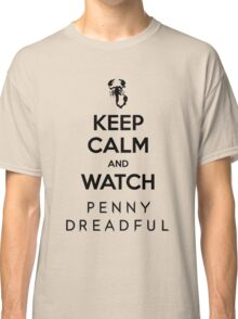 Penny Dreadful - Keep Calm And Watch Classic T-Shirt
