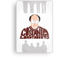 George Costanza - Lord of the Idiots Metal Print