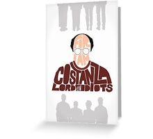 George Costanza - Lord of the Idiots Greeting Card