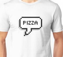 Pizza! Unisex T-Shirt