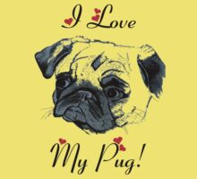I Love My Pug!  Kids Tee