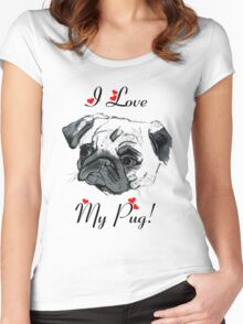 I Love My Pug!  Women's Fitted Scoop T-Shirt