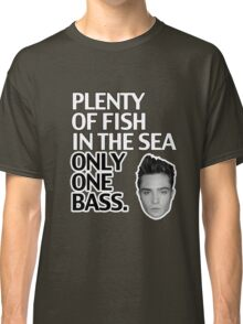 Plenty of Fish in the Sea Only One Bass Classic T-Shirt