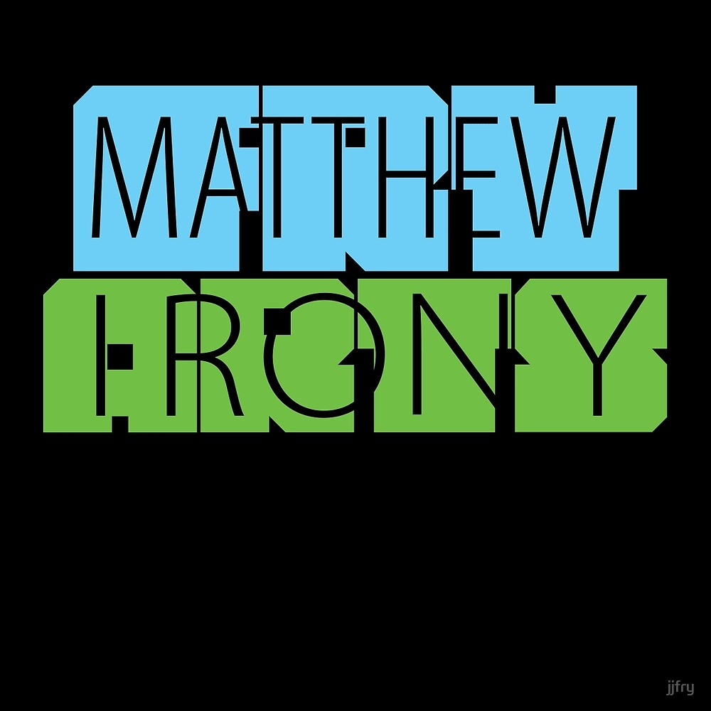 Matthew Fry Irony Arts by jjfry