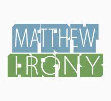 Matthew Fry Irony Arts Kids Tee
