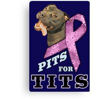 Pits for Tits Canvas Print