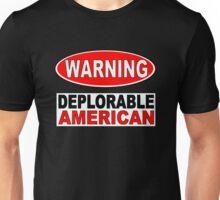 DEPLORABLE AMERICAN WARNING 1 Unisex T-Shirt