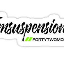 #Teamsuspensionnoise Forty Two Motorsports Sticker
