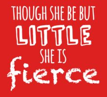 Though she be but little she is fierce Kids Clothes
