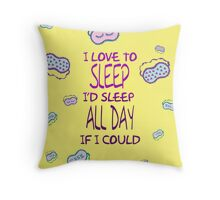 I'd Sleep All Day Throw Pillow